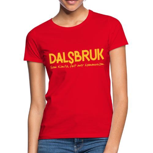 Dalsbruk: som Kimito, fast mer kommunism - Naisten t-paita