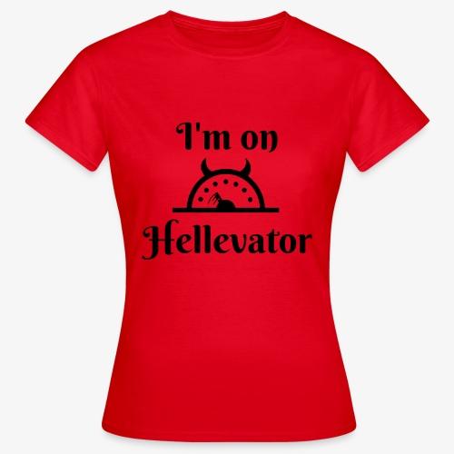 I'm on hellevator - T-shirt Femme