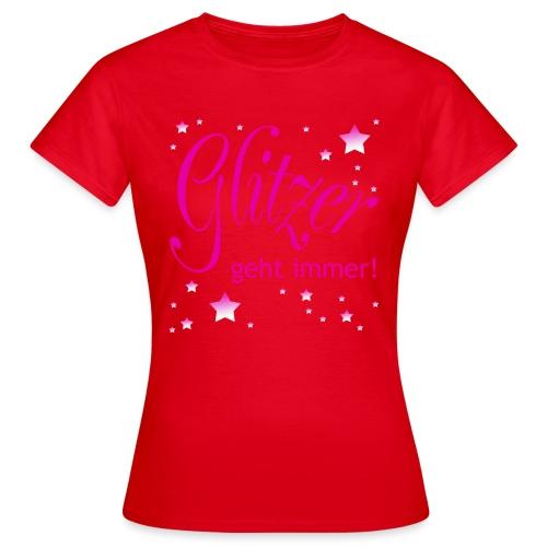 Glitzer geht immer - Frauen T-Shirt