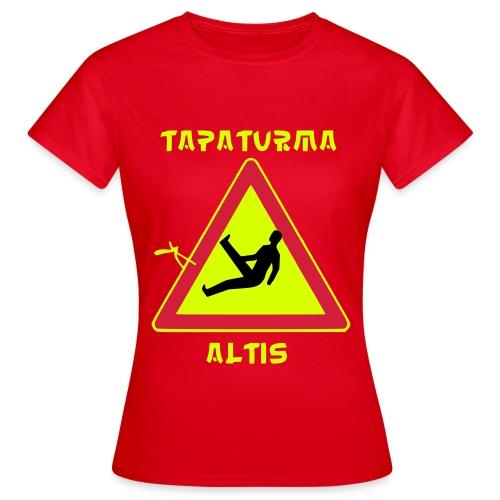 tapaturmaaltis3 - Naisten t-paita