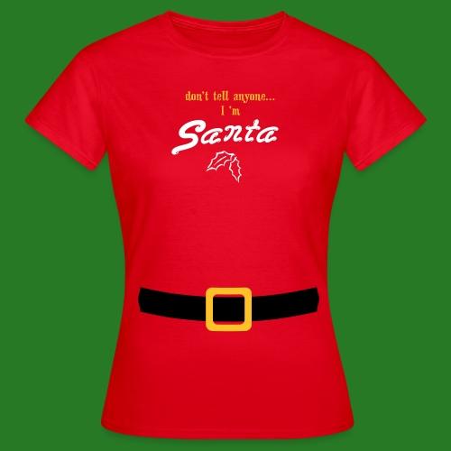 I 'M SANTA - Women's T-Shirt