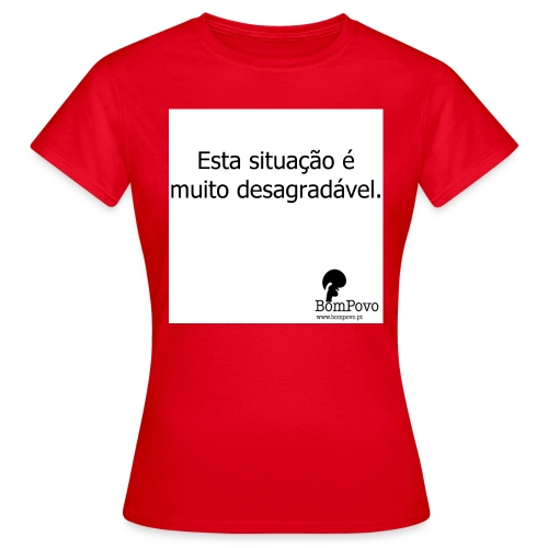 estasituacaoemuitodesagradavel - Women's T-Shirt