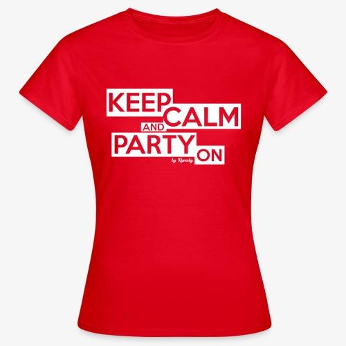 Blijf kalm - Vrouwen T-shirt