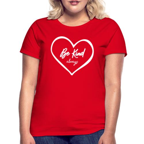Be Kind Always T-Shirt - Women's T-Shirt