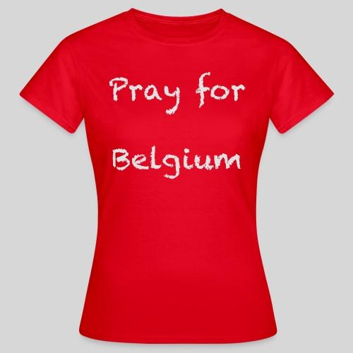 Pray for Belgium - T-shirt Femme