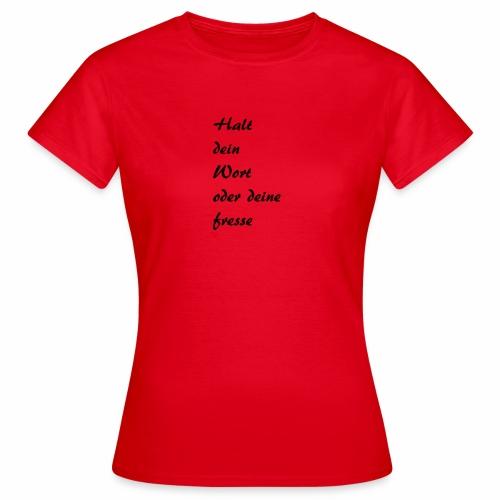 neuer Spruch - Frauen T-Shirt