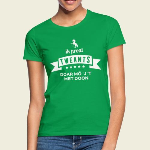 Ik proat Tweants...(lichte tekst) - Vrouwen T-shirt