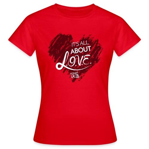 It's All About L.O.V.E. - Maglietta da donna