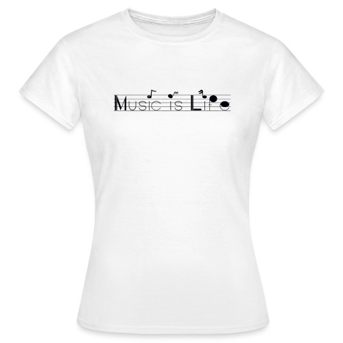 music is life - T-shirt Femme