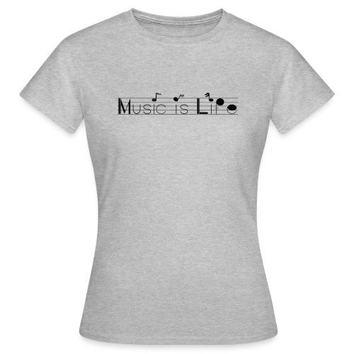 music is life - T-shirt Femme