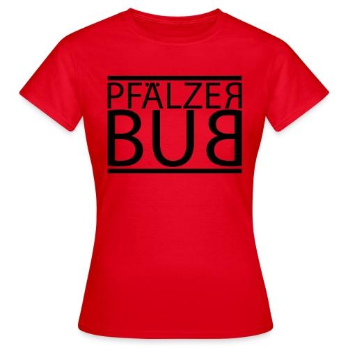 pfaelzer bub - Frauen T-Shirt