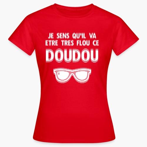 Flou le Doudou ! - T-shirt Femme