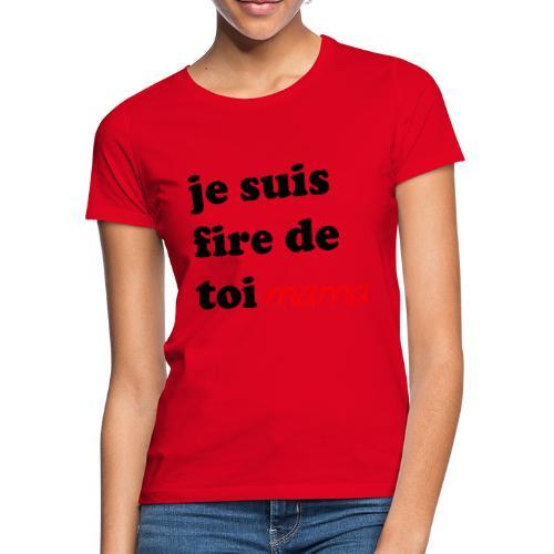 je suis fier de toi mama - Women's T-Shirt