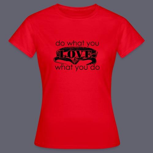 do what you love karate - Women's T-Shirt