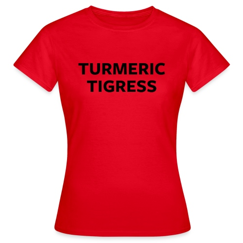 Turmeric Tigress - Women's T-Shirt