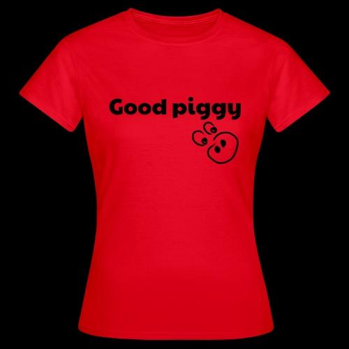 Good Pig - Women's T-Shirt
