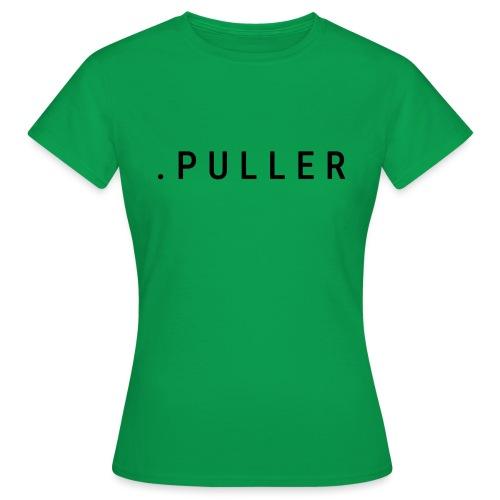 PULLER - Vrouwen T-shirt