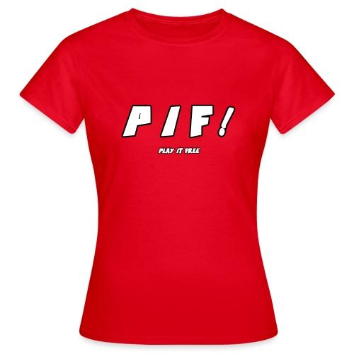 PIF ! - T-shirt Femme