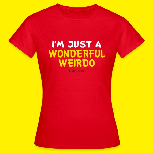 The Wonderful Weirdo - Vrouwen T-shirt