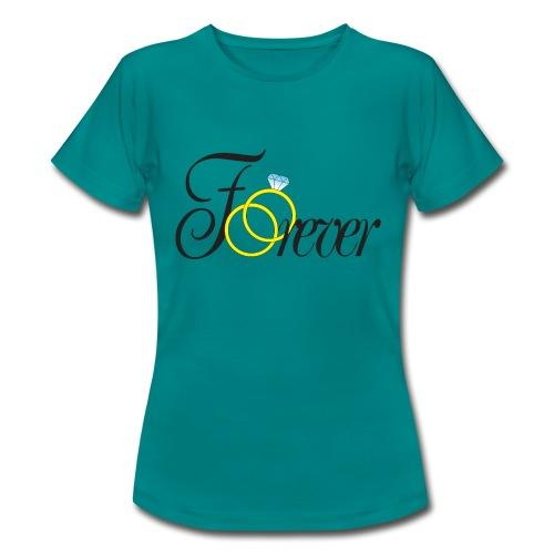 Forever Ringe. Für immer mit Ringen! - Frauen T-Shirt