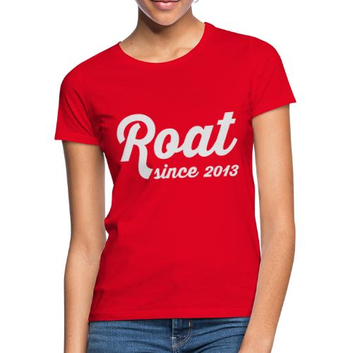 Roat since2013 - Dame-T-shirt