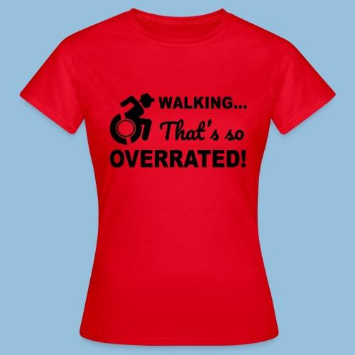 Walkingoverrated2 - Vrouwen T-shirt