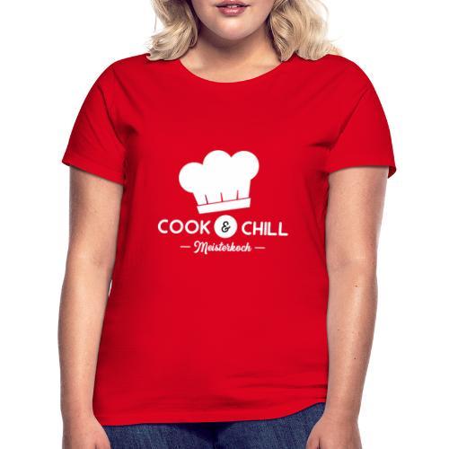 Meisterkoch - Cook und Chill - Frauen T-Shirt