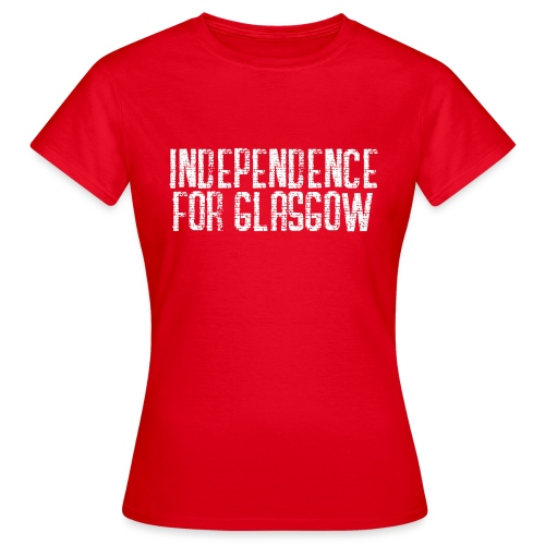 Independence for Glasgow - Women's T-Shirt