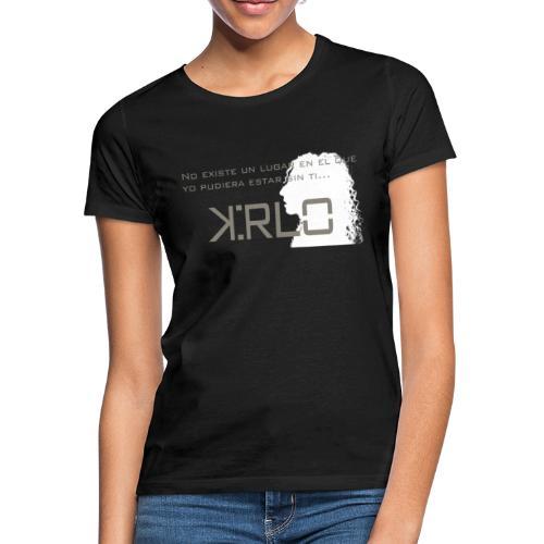Camisetas Kirlo Sin Ti - Camiseta mujer