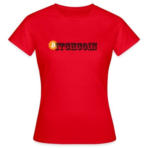 Bitchcoin - Women's T-Shirt