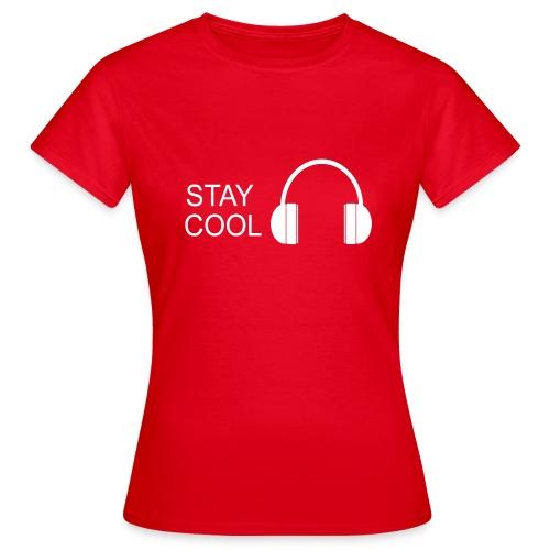 STAY COOL - Women's T-Shirt