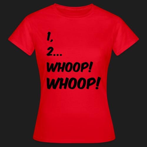 1, 2... WHOOP! WHOOP! - Maglietta da donna