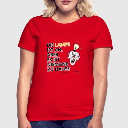 Lampe an - Frauen T-Shirt