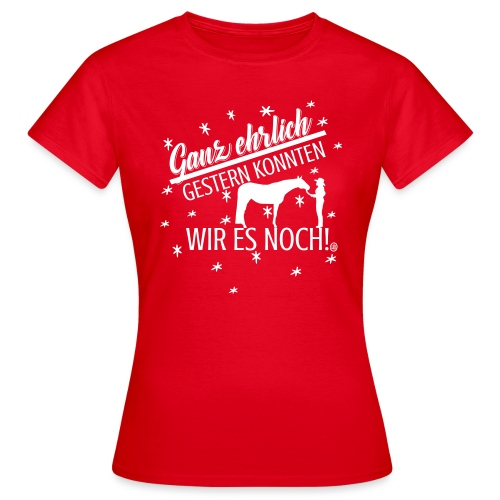 Gestern konnten wir - Showmanship At Halter - Frauen T-Shirt