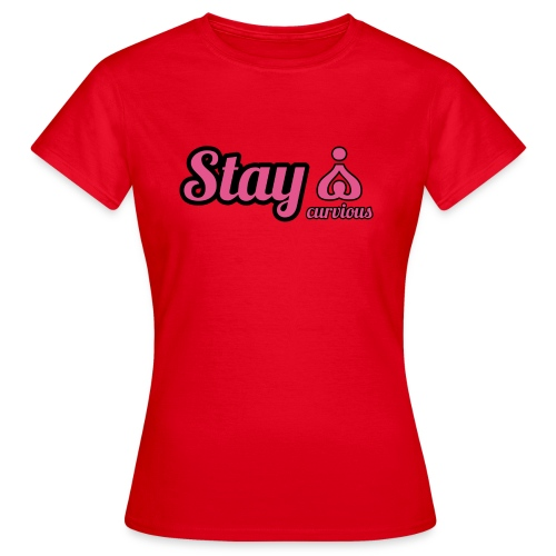 '' STAY CURVIOUS '' - Women's T-Shirt