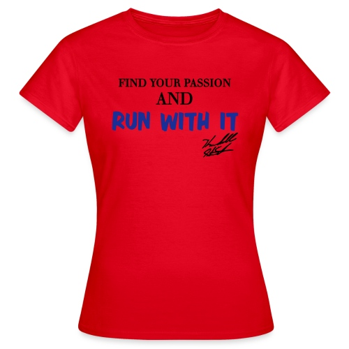run with it with sig - Women's T-Shirt