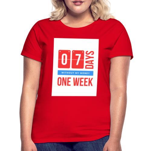 one weEk seven days - T-shirt Femme