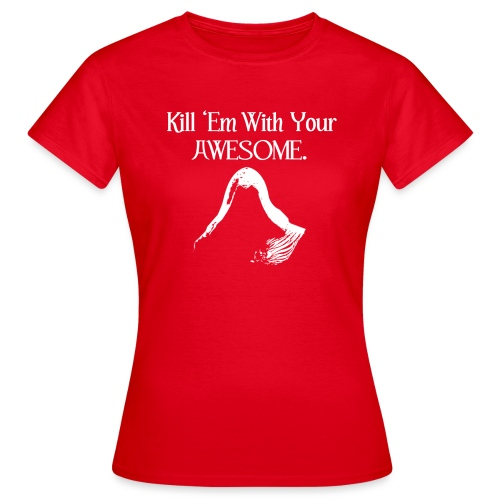 kill em wit your awesome text and hood - Women's T-Shirt