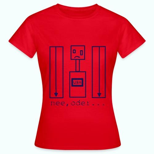 usa ... nee, oder - Frauen T-Shirt