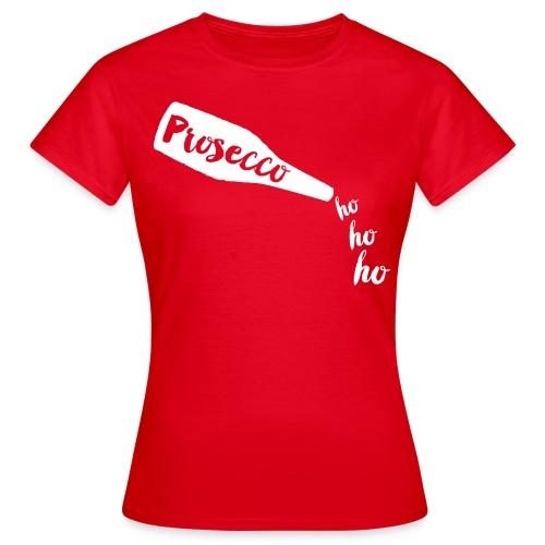 Prosecco Ho Ho Ho - Women's T-Shirt