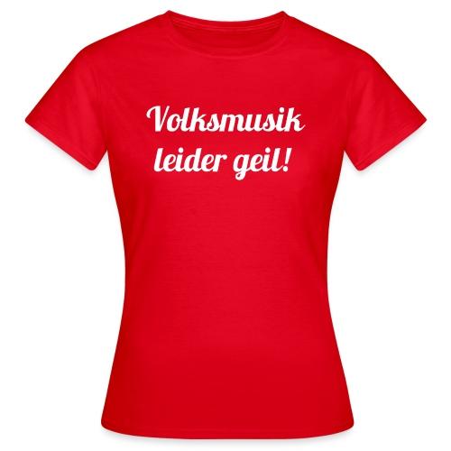 009 Volksmusik leider geil weiss - Frauen T-Shirt