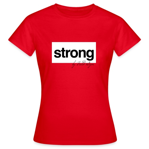 FIELD #6 // strong by FIELD GYM - Frauen T-Shirt