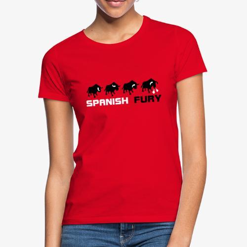 Furia espan ola y toros - Camiseta mujer