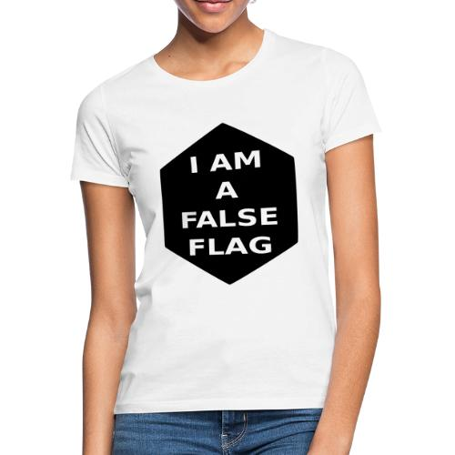 I am a false flag - Frauen T-Shirt