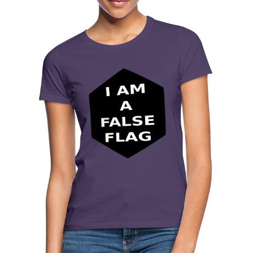 I am a false flag - Frauen T-Shirt