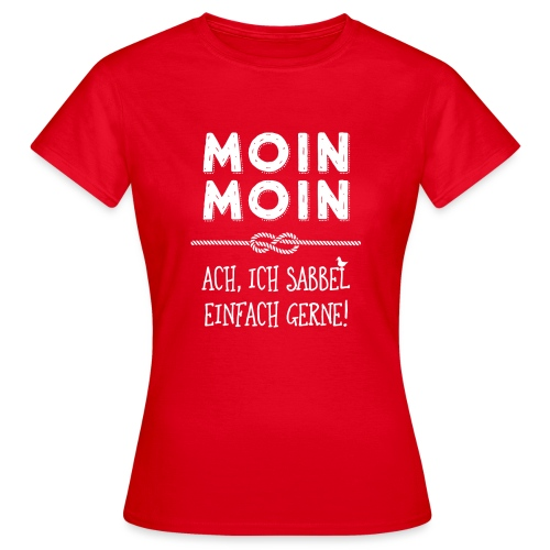 Moin - plattdeutscher norddeutscher Spruch - Frauen T-Shirt