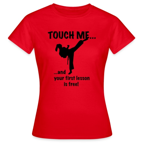 touch me for free lesson - Frauen T-Shirt