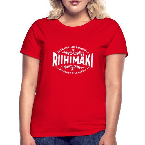 Riihimäki - Fuck Me - Naisten t-paita