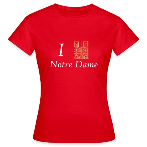 I love Notre-Dame - Frauen T-Shirt