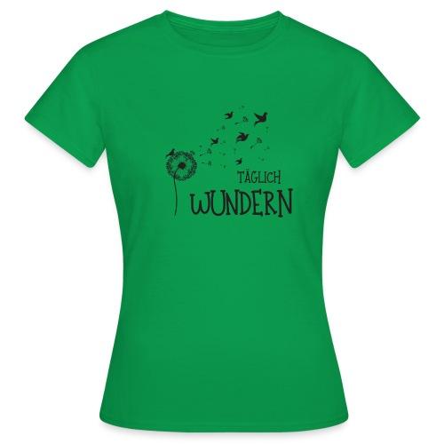taeglichwundern - Frauen T-Shirt